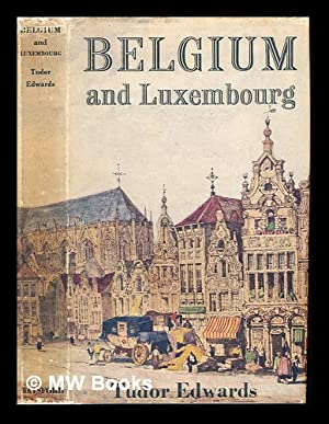 Belgium and Luxembourg: Edwards, Tudor
