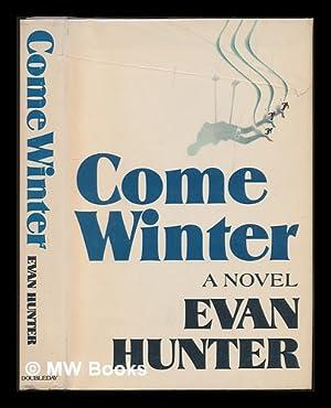 Come winter / by Evan Hunter: Hunter, Evan (1926-2005)
