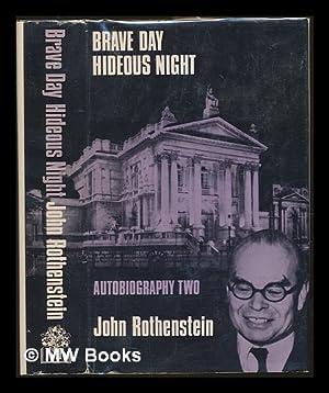 Brave day : hideous night: autobiography 1939-1965: Rothenstein, John Knewstub