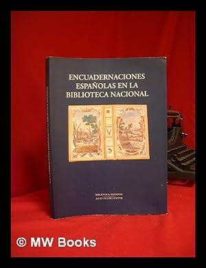 Encuadernaciones españolas en la Biblioteca Nacional: Biblioteca Nacional (Spain)