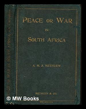 Peace or war in South Africa: Metheun, Algernon Methuen Marshall Sir, bart. (1856-1924)