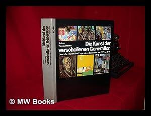 Die Kunst der verschollenen Generation : deutsche Malerei des expressiven Realismus von (1925-1975)...