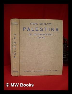 Palestina : Bijbel, Talmud, Koran : een: Scholten, François