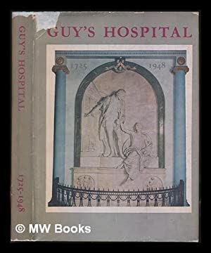 Guy's Hospital, 1725-1948; edited for Guy's Hospital Gazette Committee: Ripman, Hujohn A....