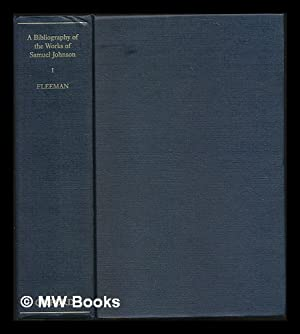 A Bibliography of the Works of Samuel Johnson : treating his published works from the beginnings to...