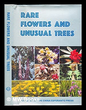 Rare flowers and unusual trees : a collection of Yunnan's most treasured plants: Zhang, Qitai