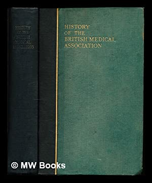 History of the British Medical Association : (1832-1932): Little, Ernest Muirhead