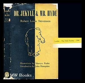 Dr. Jekyll & Mr. Hyde : illustrations by Mervyn Peake, introduction by John Hampden: Stevenson,...