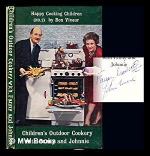 Children's outdoor cookery with Fanny and Johnnie: Bon Viveur. Cradock, Johnnie and Fanny
