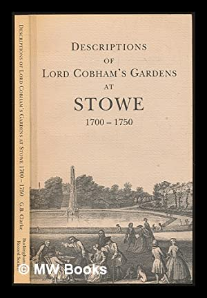 Descriptions of Lord Cobham's gardens at Stowe: Clarke, George B.