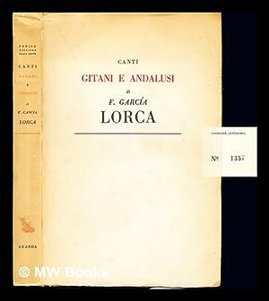 Canti gitani e andalusi . / studi: García Lorca, Federico