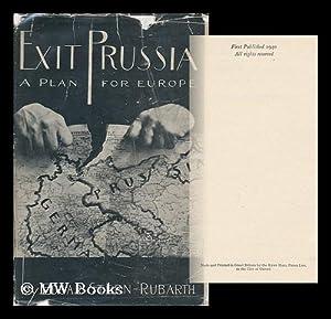 Exit Prussia; a Plan for Europe: Stern-Rubarth, Edgar (1883-?)
