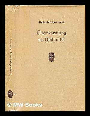 Uberwarmung als Heilmittel: Lampert, Heinrich (1898-1981)