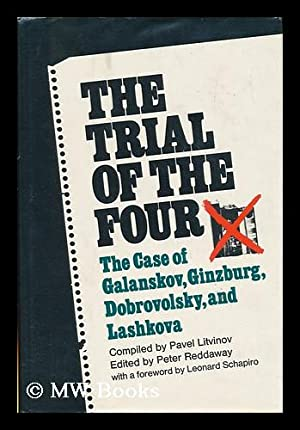 The Trial of the Four; a Collection of Materials on the Case of Galanskov, Ginzburg, Dobrovolsky &...