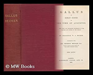 Gallus : Or, Roman Scenes of the Time of Augustus / with Notes and Excursuses Illustrative of ...