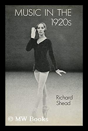 Music in the 1920s / Richard Shead: Shead, Richard