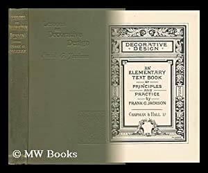 Lessons on Decorative Design [ Decorative Design : an Elementary Text Book of Principles and ...