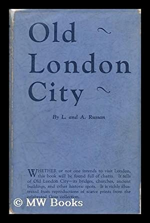 Old London City : a Handbook, Partly Alphabetical: Russan, Lilian. Russan, Ashmore