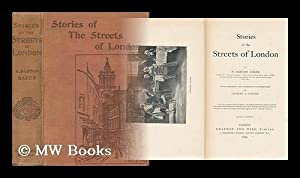 Stories of the Streets of London / by H. Barton Baker . with Portraits and Numerous ...