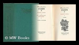 Early Joys : a Novel: Fedin, Konstantin (1892-1977)