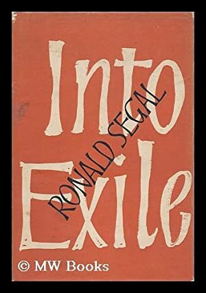 Into Exile: Segal, Ronald (1932-2008)
