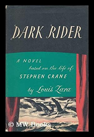 Dark Rider, a Novel Based on the Life of Stephen Crane: Zara, Louis