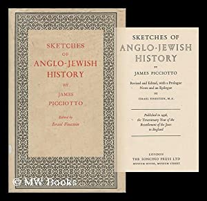 Sketches of Anglo-Jewish History. Rev. and Edited, with a Prologue, Notes, and an Epilogue by ...