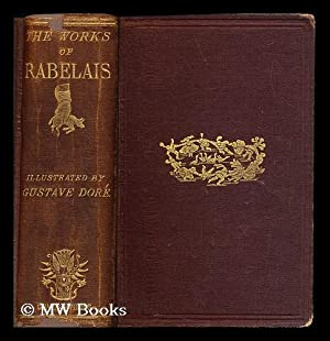 The works of Rabelais / faithfully translated from the French, with variorum notes, and ...