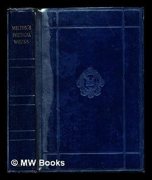 The poetical works of John Milton /: Milton, John (1608-1674).