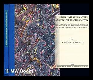 Musiker und Musikanten als Dichterisches Motiv. Eine Studie zur Auffassung und Gestaltung des ...