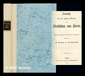 Auszuge aus der groszeren Chronik des Matthaus von Paris: Rach der Ausgabe der Monumenta Germaniae:...