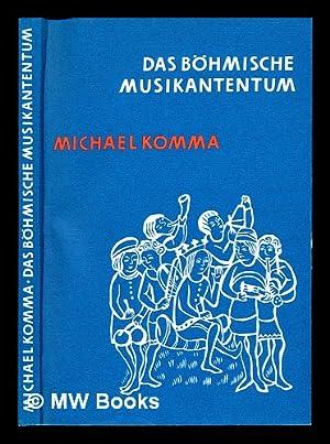 Das böhmische Musikantentum / Karl Michael Komma: Komma, Karl Michael
