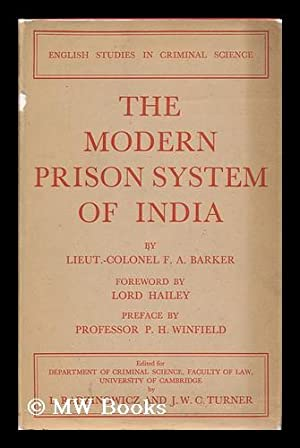 The Modern Prison System of India. Foreword: Barker, Lieut. Colonel