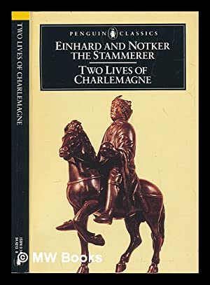 a comparison of life of charlemagne by einhard and life of charlemagne by notker Two revealingly different accounts of the life of the most important figure of the  roman empire charlemage, known as the father of europe, was.