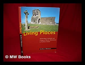 Living places : archaeology, continuity, and change: Donnelly, Colm J.