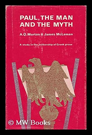 Paul, the Man and the Myth: a Study in the Authorship of Greek Prose, by A. Q. Morton and James ...