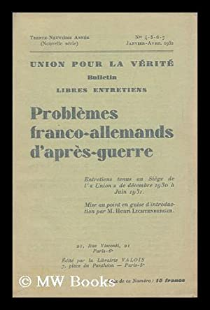 Problemes Franco-Allemands D'Apres Guerre : Entretians Tenus Au Siege De L'Union Pour La ...