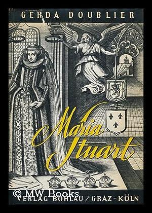 Maria Stuart : Ihr Leben Als Konigin Und Frau: Doublier, Gerda