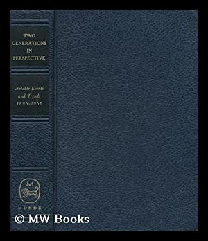 Two Generations in Perspective: Notable Events and Trends, 1896-1956. with a Foreword by Louis ...