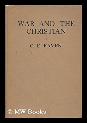 War and the Christian: Raven, Charles E.