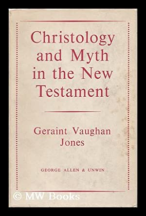 Christology and Myth in the New Testament : an Inquiry Into the Character, Extent and ...