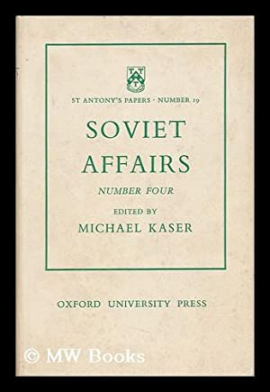 Soviet Affairs. No.4 / Edited by M.: Kaser, Michael (Ed.