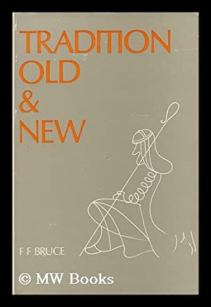 Tradition Old and New / by F. F. Bruce: Bruce, F. F. (Frederick Fyvie)