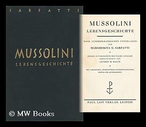 Mussolini, Lebensgeschichte Nach Autobiographischen Unterlagen. [Hrsg. Von Alfred M. Balte]: ...