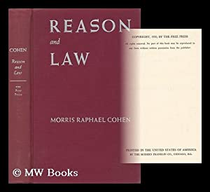 Reason and Law; Studies in Juristic Philosophy: Cohen, Morris Raphael (1880-1947)