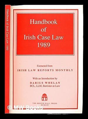 Handbook of Irish case law 1989 : Whelan, Darius