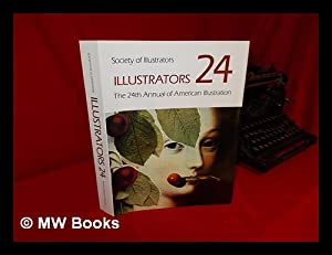 Illustrators 24; the 24th Annual of American: Society Of Illustrators.