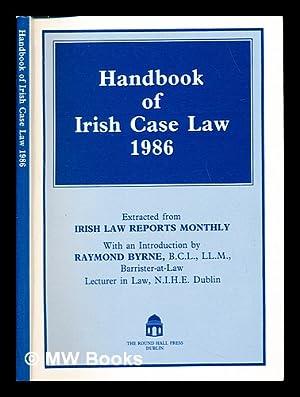 Handbook of Irish case law 1986 : Byrne, Raymond