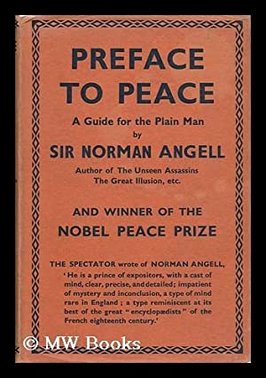 Preface to Peace : a Guide for the Plain Man / by Norman Angell: Angell, Norman (1874-1967)