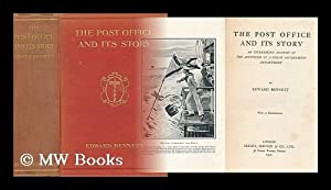 The Post Office and its Story. An Interesting Account of the Activities of a Great Government ...